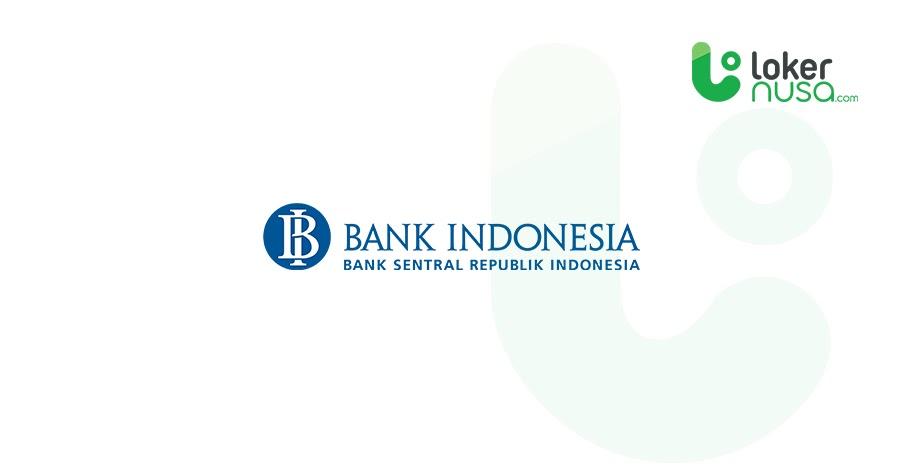 Lowongan Kerja Juli 2021 Bank Indonesia