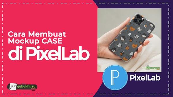Tutorial Membuat Mockup Case di PixelLab Android