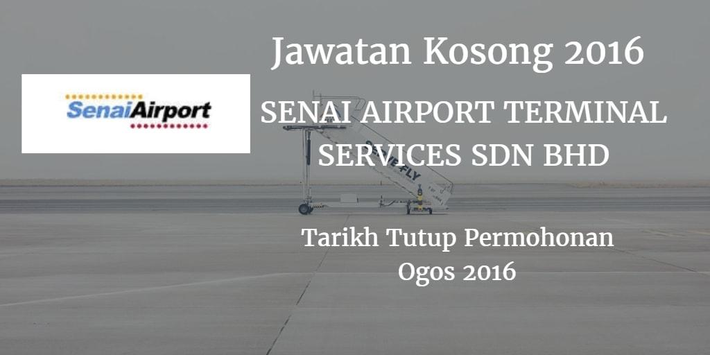 Jawatan Kosong SENAI AIRPORT TERMINAL SERVICES SDN BHD Ogos 2016