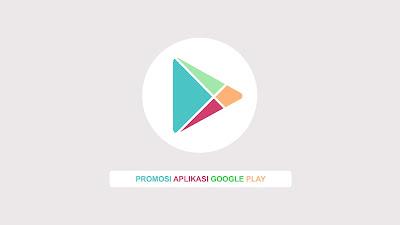 promosi aplikasi google play