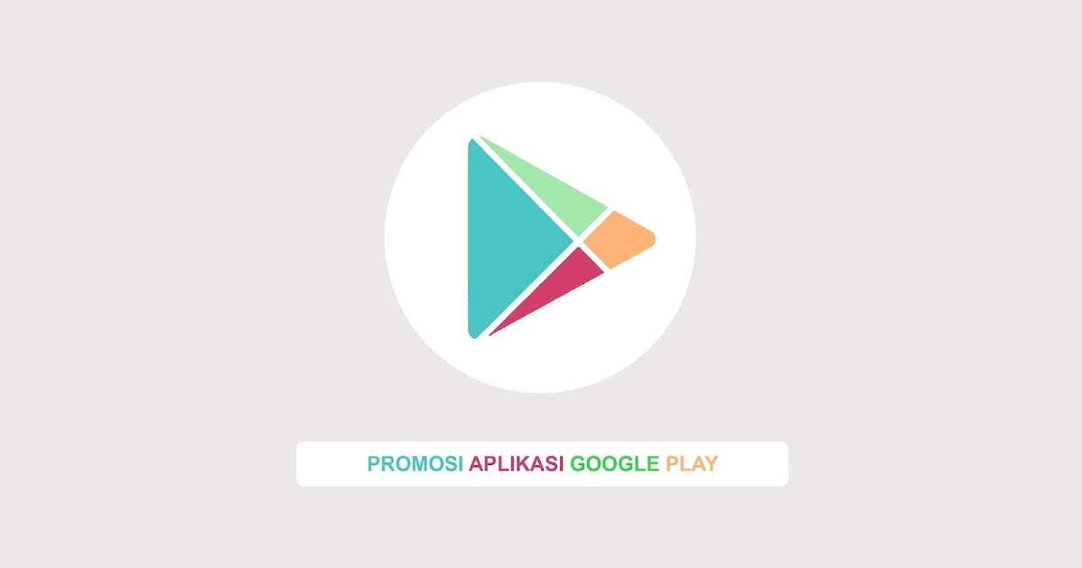 Strategi Mempromosikan Aplikasi Sendiri Di Google Playstore Internet Sememi