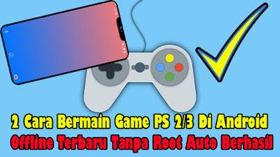 Cara, Bermain, Game, PS3, DiAndroid, Offline, Tanpa Root, ps2, untuk, hp, android,