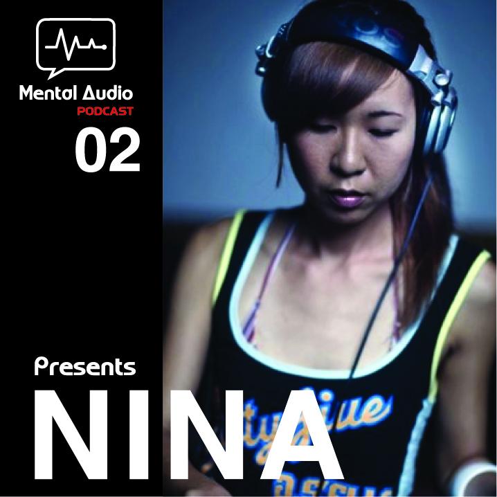 Mental Audio Mental Audio Podcast 02 Presents Nina Part2