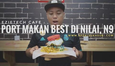 Ezietech Cafe : Port Makan Best Di Nilai, Negeri Sembilan