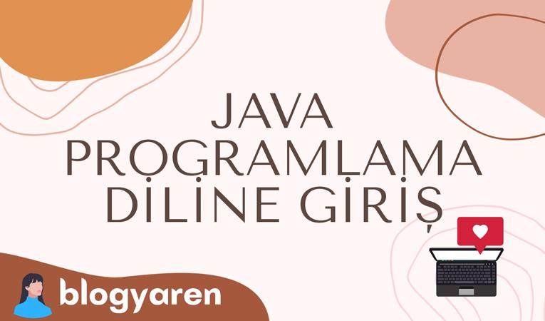 java dili programlamaya giriş blog yaren çalışmaları