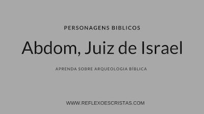 ABDOM, Personagem Bíblico
