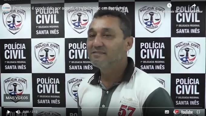 DETENÇÃO - Professor é conduzido por agredir a própria mãe em Santa Inês
