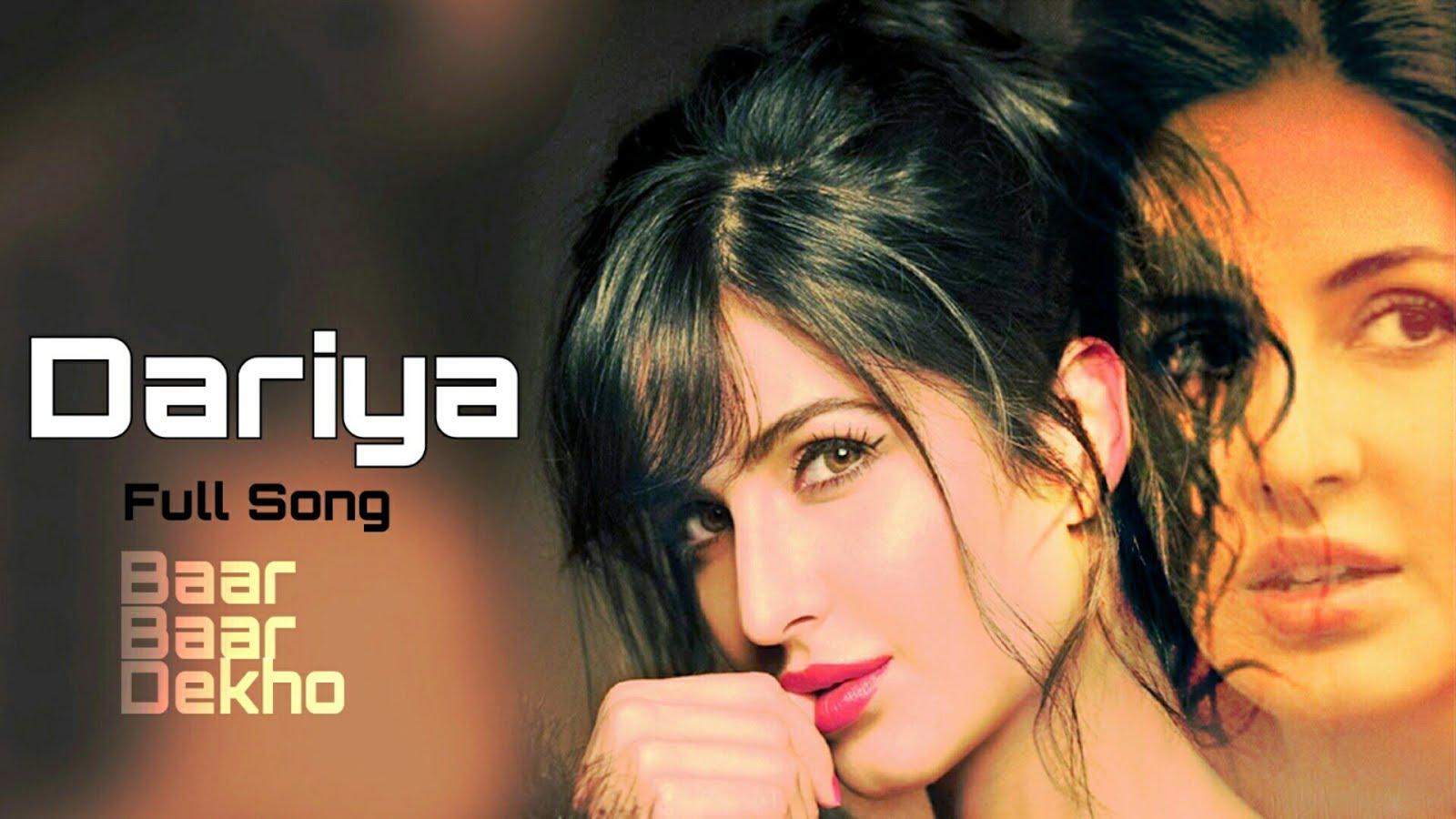Hindi Songs Lyrics Dariya Full Song Lyrics Baar Baar Dekho Hindi Movie