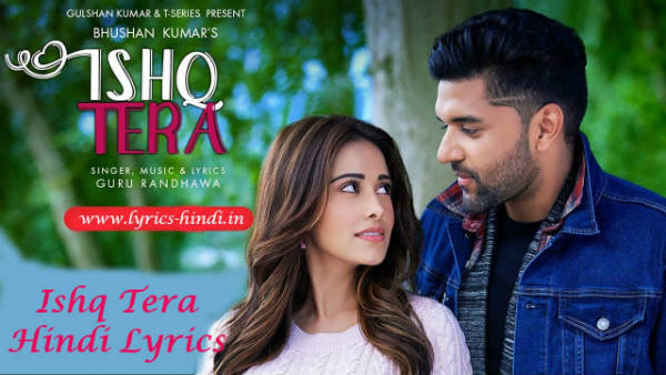 ishq-tera-guru-randhawa-song-lyrics-in-hindi