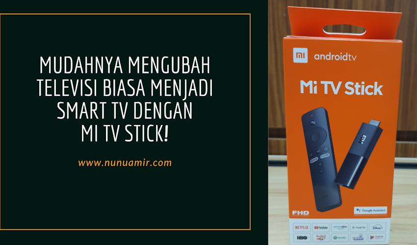 Mudahnya Mengubah Televisi Biasa Menjadi Smart TV dengan Mi TV Stick