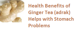 Health Benefits of Ginger Tea (adrak) Helps with Stomach Problems