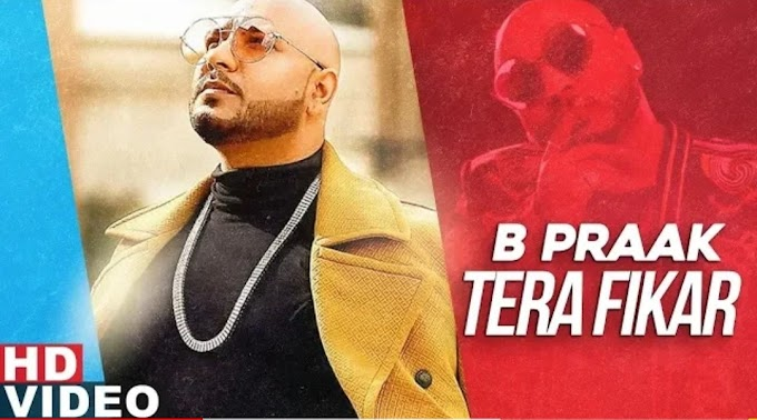 Tera fikar lyrics -B praak ft janni, ammy virk, sargun mehta