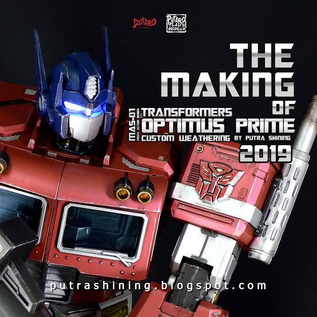 "The Making Of Transformers Optimus Prime | MAS-01 Mega Action Series 18"" | Customize Weathering by Putra Shining"