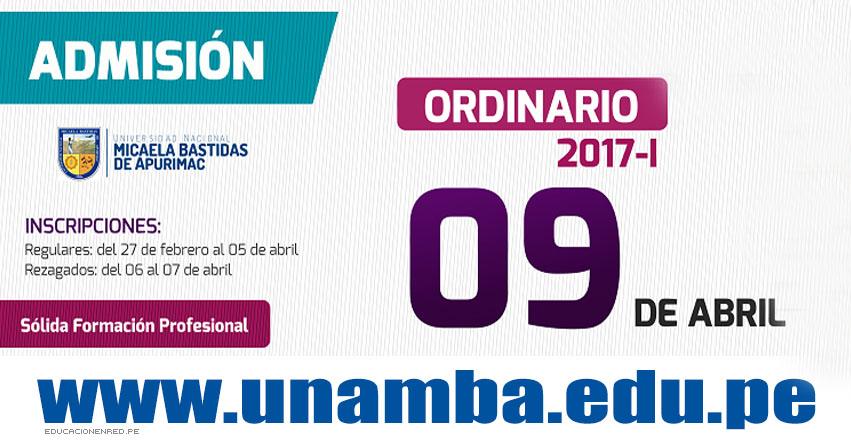 Resultados UNAMBA 2017-1 (9 Abril) Ingresantes Examen Admisión Ordinario Sede Abancay - Cotabambas - Vilcabamba - Tambobamba - Universidad Nacional Micaela Bastidas de Apurímac - www.unamba.edu.pe