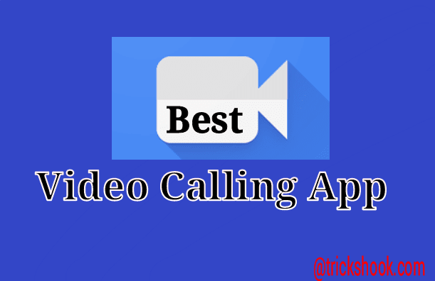 Best Video Calling App for Android You Should Try in 2017