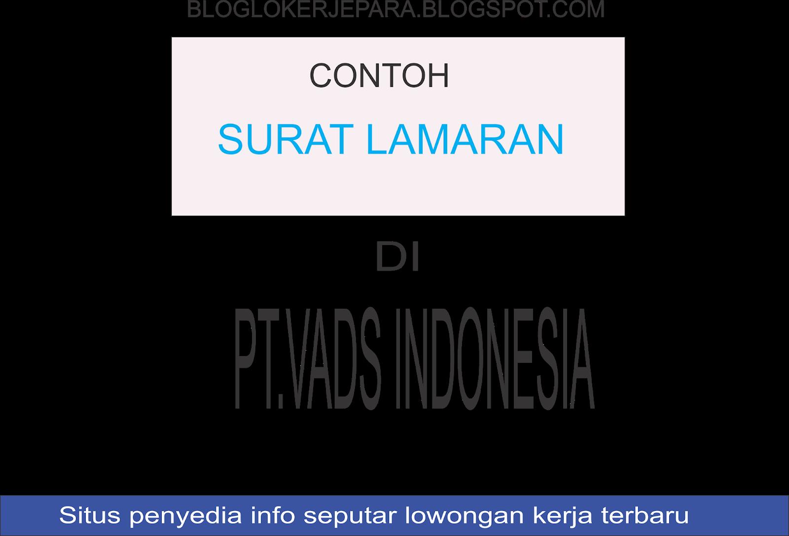 Contoh Surat Lamaran Kerja Baik Dan Benar Di Pt Vads Indonesia Blog Loker Terbaru