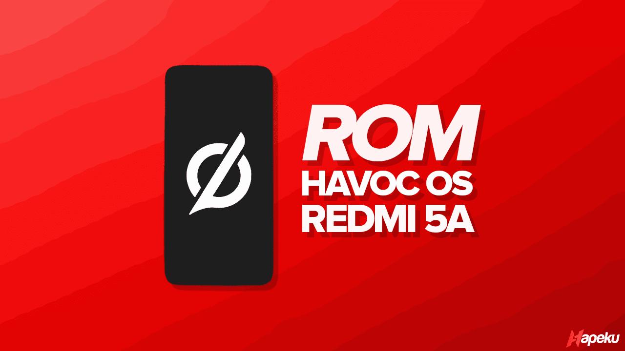 ROM Havoc OS Xiaomi Redmi 5A, Terbaru