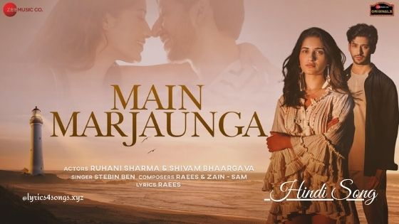 MAIN MARJAUNGA LYRICS - Stebin Ben | Lyrics4songs.xyz