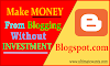 How to make online money from blogging without any investment