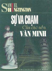 Sự Va Chạm Của Các Nền Văn Minh - Samuel Hungtington