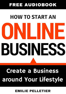 How to Start an Online Business - Create a Business Around Your Lifestyle