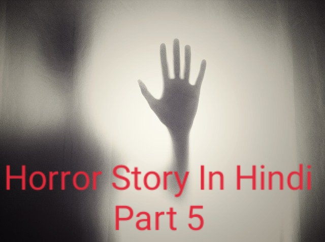 Horror Story In Hindi Part 5