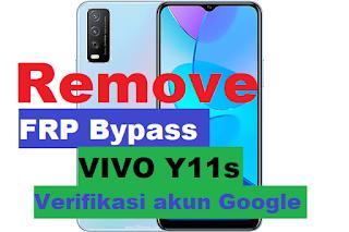 Cara Atasi Lupa Akun Google Vivo Y11s - Remove FRP Bypass Android 11