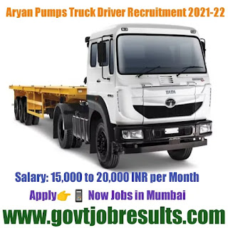 Aryan Pumps Truck Driver recruitment 2021-22
