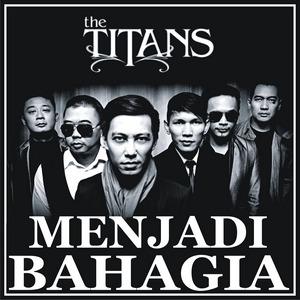 The Titans - Menjadi Bahagia