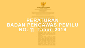 Peraturan Badan Pengawas Pemilihan Umum Nomor 11 Tahun 2019 Tentang Pencabutan Beberapa Peraturan Badan Pengawas Pemilihan Umum Bidang Pengawasan Pemilihan Gubernur Dan Wakil Gubernur, Bupati Dan Wakil Bupati Serta Wali Kota Dan Wakil Wali Kota