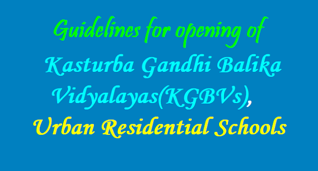 Guidelines for opening of KGBVs, Urban Residential Schools for 2017-2018