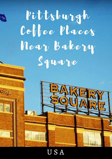 Pittsburgh Coffee Places near Bakery Square, Bakery Square Pittsburgh