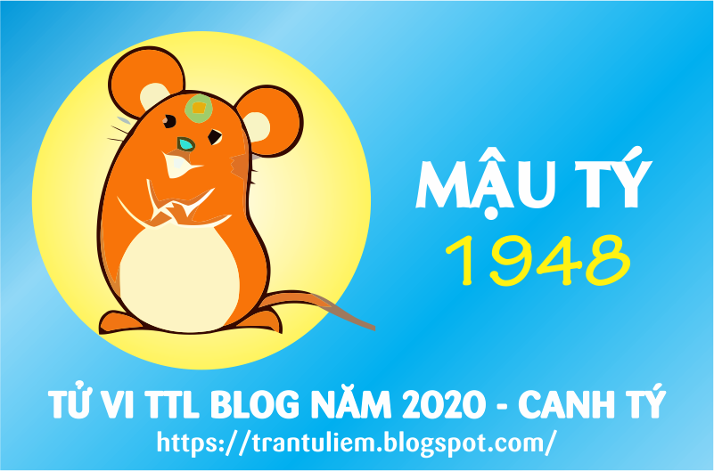 TỬ VI TUỔI MậU TÝ 1948 NĂM 2020 ( Canh Tý )