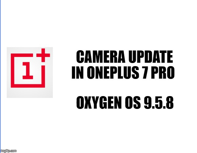 onePlus 7 Pro camera updates