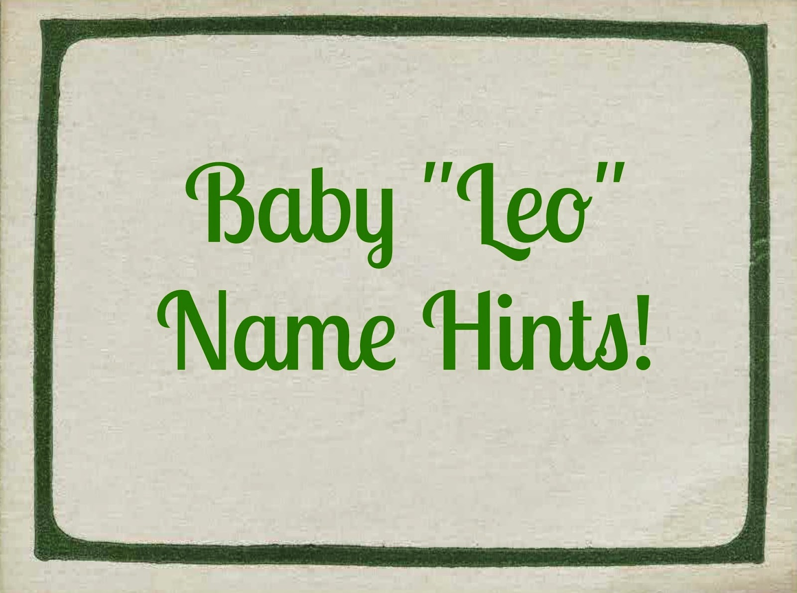 """Leo"" Baby Name Hints!"