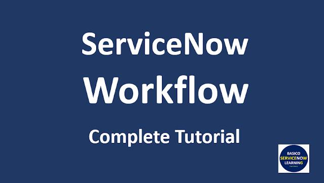 servicenow workflow,workflow in servicenow,workflow servicenow
