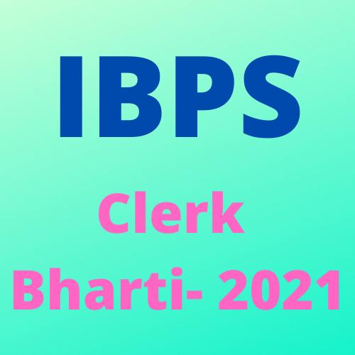 Institute of Banking Personnel Selection (IBPS) CRP XI Clerk Bharti 2021- बैंकिंग कार्मिक चयन संस्थान (IBPS) CRP XI क्लर्क भर्ती 2021
