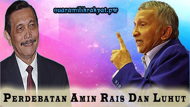 Perdebatan Amin Rais Dan Luhut