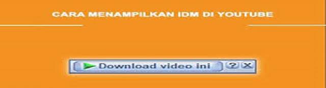 Cara Menampilkan IDM di YouTube