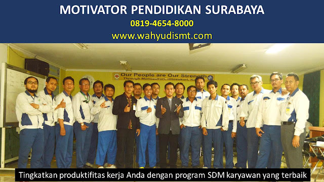 MOTIVATOR PENDIDIKAN SURABAYA, modul pelatihan mengenai MOTIVATOR PENDIDIKAN SURABAYA, tujuan MOTIVATOR PENDIDIKAN SURABAYA, judul MOTIVATOR PENDIDIKAN SURABAYA, judul training untuk karyawan SURABAYA, training motivasi mahasiswa SURABAYA, silabus training, modul pelatihan motivasi kerja pdf SURABAYA, motivasi kinerja karyawan SURABAYA, judul motivasi terbaik SURABAYA, contoh tema seminar motivasi SURABAYA, tema training motivasi pelajar SURABAYA, tema training motivasi mahasiswa SURABAYA, materi training motivasi untuk siswa ppt SURABAYA, contoh judul pelatihan, tema seminar motivasi untuk mahasiswa SURABAYA, materi motivasi sukses SURABAYA, silabus training SURABAYA, motivasi kinerja karyawan SURABAYA, bahan motivasi karyawan SURABAYA, motivasi kinerja karyawan SURABAYA, motivasi kerja karyawan SURABAYA, cara memberi motivasi karyawan dalam bisnis internasional SURABAYA, cara dan upaya meningkatkan motivasi kerja karyawan SURABAYA, judul SURABAYA, training motivasi SURABAYA, kelas motivasi SURABAYA
