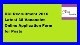 DCI Recruitment 2016 Latest 38 Vacancies Online Application Form for Posts