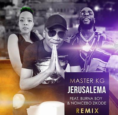 Master KG Ft Burna Boy x Nomcebo Zikode - Jerusalema Remix (Audio MP3)