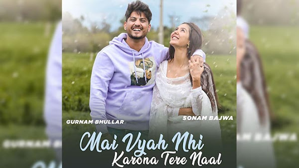 Mai Vyah Ni Karona Tere Naal Punjabi Movie star cast - Check out the full cast and crew of Punjabi movie Mai Vyah Ni Karona Tere Naal 2021 wiki, Mai Vyah Ni Karona Tere Naal story, release date, Mai Vyah Ni Karona Tere Naal Actress name wikipedia, poster, trailer, Photos, Wallapper