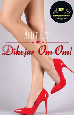 Dikejar Om-om by Alice Gio Pdf