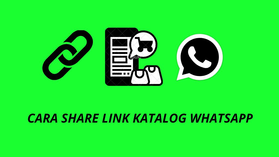 Cara Share Link Katalog Whatsapp Ke Calon Pembeli