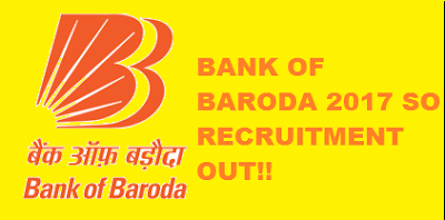 Bank of Baroda SO 2017 Notification Out