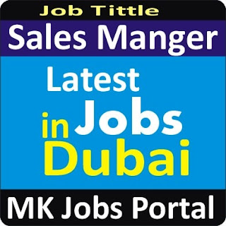 Sales Manager Jobs in UAE Dubai With Mk Jobs Portal