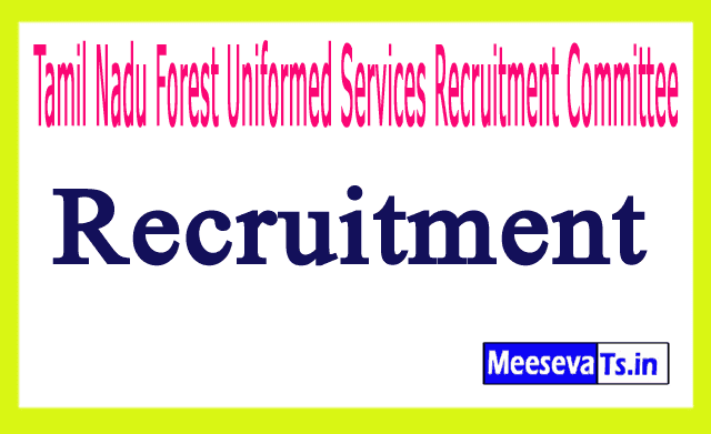 Tamil Nadu Forest Uniformed Services Recruitment Committee TNFUSRC Recruitment