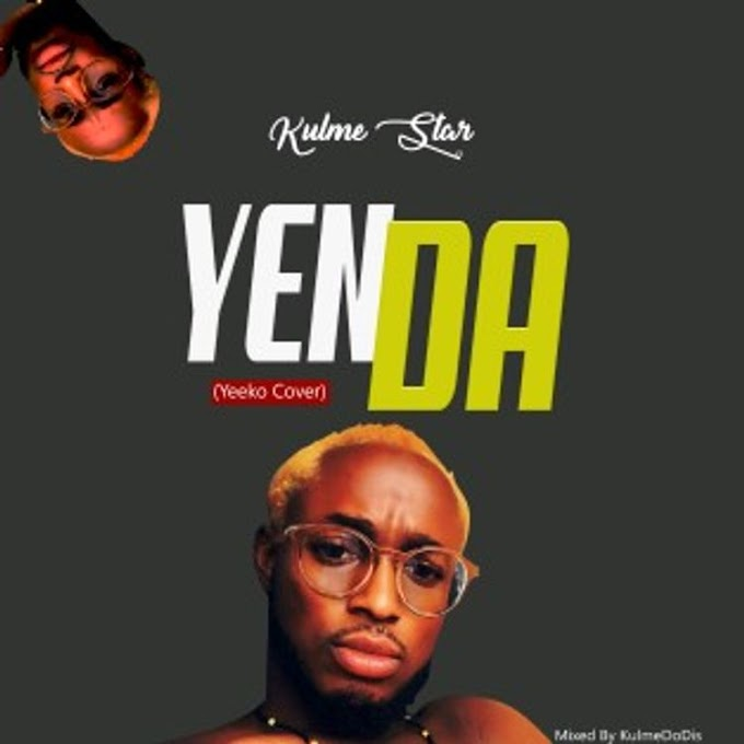Kulme Star - Yenda (Yeeko Cover) (Mixed By KulmeDoDis)