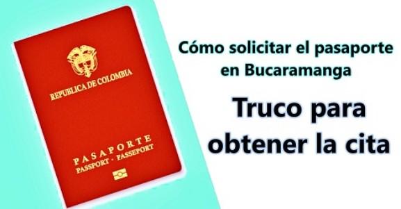 Cómo obtener la cita para solicitar el pasaporte en Bucaramanga (truco)